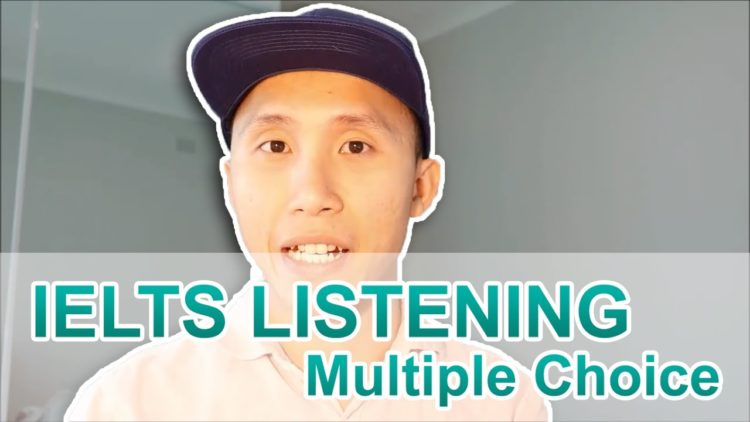 Hướng dẫn luyện thi IELTS Listening dạng câu hỏi Multiple Choice